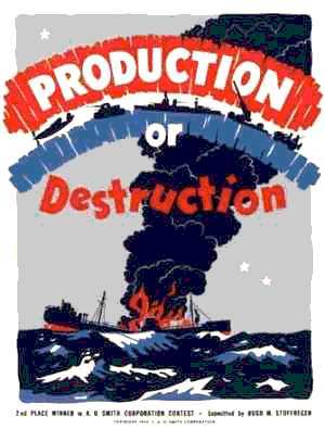 WW2 Poster Production Or Destruction Smith Corp